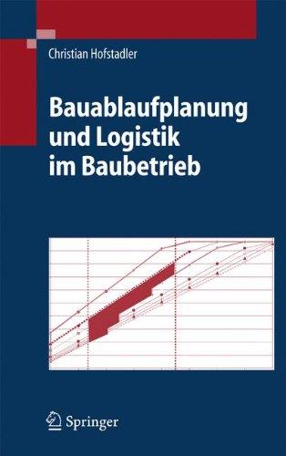 Bauablaufplanung und Logistik im Baubetrieb