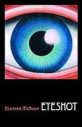 Eyeshot (Wesleyan Poetry Series) by Heather McHugh (2003-10-01)