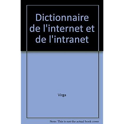 DICTIONNAIRE DE L'INTERNET ET DE L'INTRANET. Edition 1999