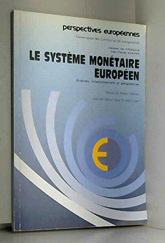 Le systeme monétaire europeen/origine, fonctionnement et perspectives