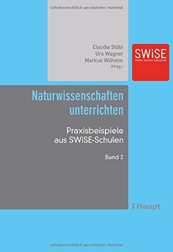 Naturwissenschaften unterrichten: Praxisbeispiele aus SWiSE-Schulen