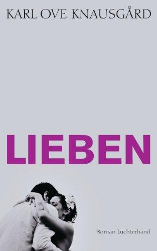 Lieben: Roman (Das autobiographische Projekt 2)