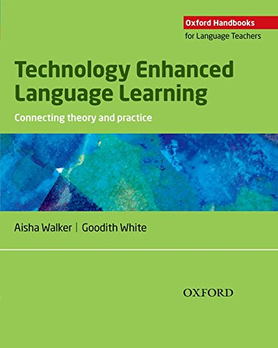 Technology Enhanced Language Learning (Oxford Handbooks for Language Teachers)