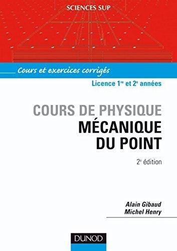 Mécanique du point - 2e éd. : Cours et exercices corrigés (Cours de physique - Licence t. 1)