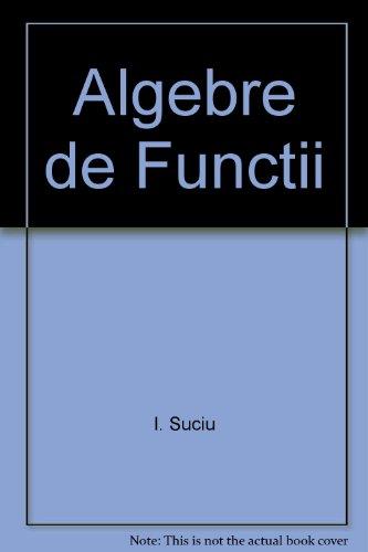 Algebre de Functii par I. Suciu