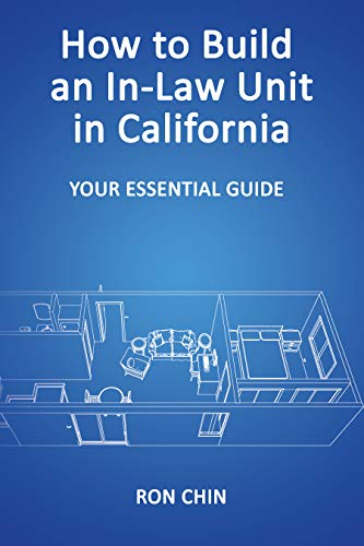 How to Build an In-Law Unit in California: Your Essential Guide (English Edition)