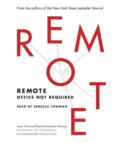 Remote: Office Not Required by Fried, Jason, Heinemeier Hansson, David (2013) Audio CD
