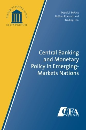 Central Banking and Monetary Policy in Emerging-Markets Nations by DeRosa, David F. (2009) Paperback