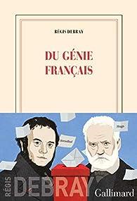 Du génie français par Régis Debray