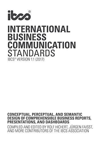 International Business Communication Standards: Conceptual, perceptual, and semantic design of comprehensible business reports, presentations, and dashboards