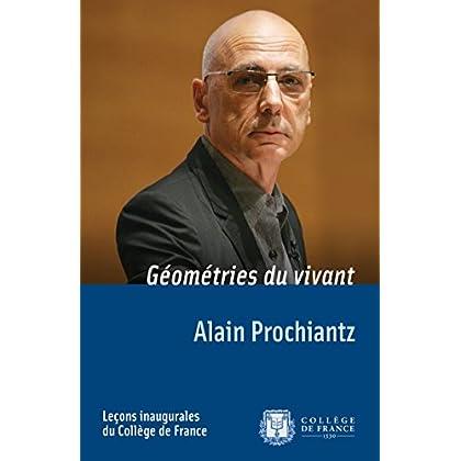 Géométries du vivant: Leçon inaugurale prononcée le jeudi4octobre 2007 (Leçons inaugurales t. 194)