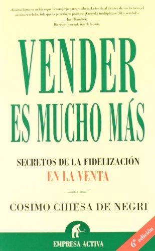 Vender es mucho más (Narrativa empresarial) por Cosimo Chiesa de Negri