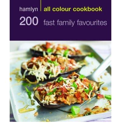 Hamlyn All Colour Cookbook 200 Fast Family Favourites (Hamlyn All Colour Cookbook) (Paperback) - Common