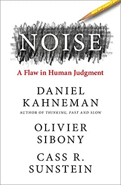 Noise: The new book from the authors of 'Thinking, Fast and Slow' and 'Nudge' (English Edition)