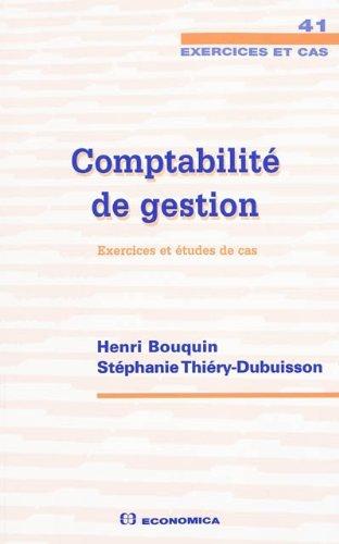 Comptabilité de gestion : Exercices et études de cas par Henri Bouquin