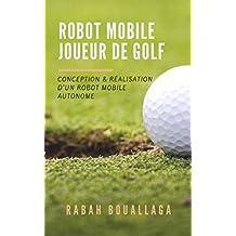 Robot mobile joueur de Golf: Conception et réalisation d'un robot mobile