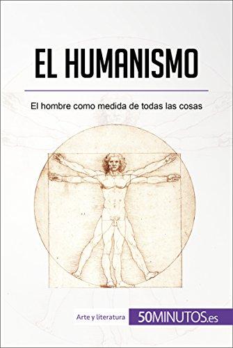 El humanismo: El hombre como medida de todas las cosas (Arte y literatura) por 50Minutos.es