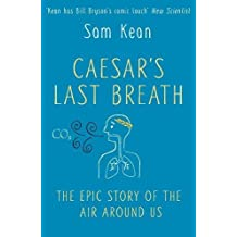 Caesar's Last Breath: The Epic Story of The Air Around Us