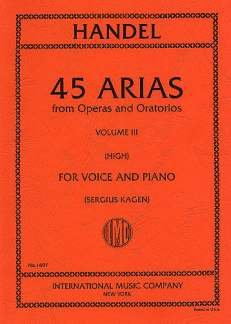 45 ARIEN 3 AUS OPERN UND ORATORIEN 3 - arrangiert für Gesang - Hohe Stimme (High Voice) - Klavier [Noten / Sheetmusic] Komponist: HAENDEL GEORG FRIEDRICH