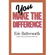 You Make the Difference by Eric Butterworth (1984-07-01)