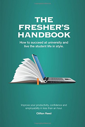 The fresher's handbook: How to succeed at university and live the student life in style