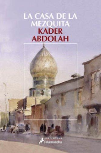 La casa de la mezquita (Narrativa) por Kader Abdolah