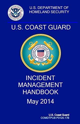 Coast Guard Incident Management Handbook: COMDTPUB P3120.17b (English Edition)