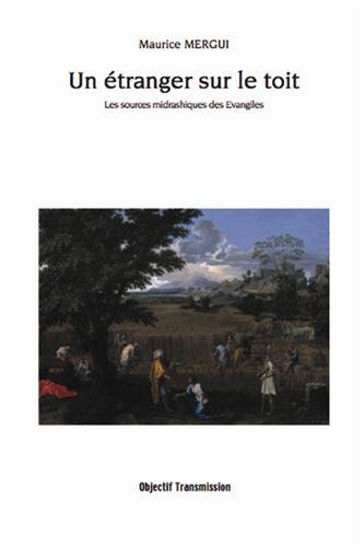 Un étranger sur le toit : Les sources misdrashiques des Evangiles