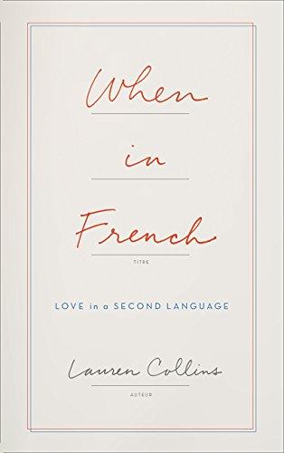 When in French: Love in a Second Language (Fourth Estate) por Lauren Collins