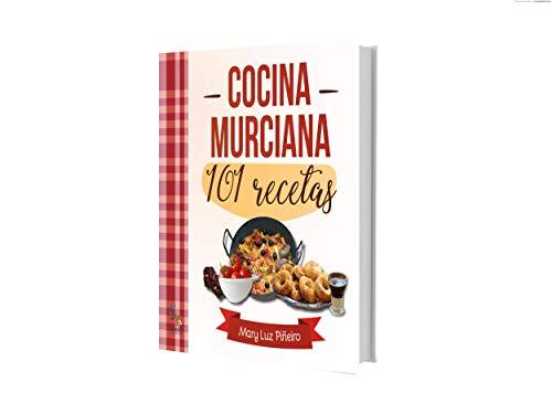 COCINA MURCIANA 101 RECETAS por MARY LUZ PIÑEIRO