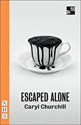 Escaped Alone (NHB Modern Plays) by Caryl Churchill (2016-01-21)