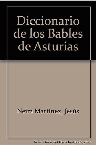 Dicc. De Los Bables De Asturias