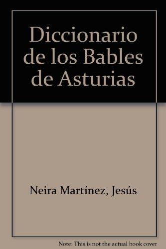 Diccionario de los Bables de Asturias por Jesús Neira Martínez