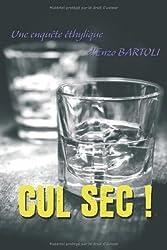 Cul sec !: Une enquête éthylique d'Enzo Bartoli de Enzo Bartoli (24 octobre 2013) Broché