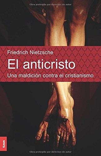 El Anticristo: Una Maldicion Contra El Cristianismo (Espiritualidad Y Pensamiento)