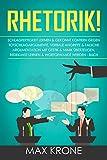 Rhetorik!: Schlagfertigkeit lernen & gekonnt kontern gegen Totschlagargumente, verbale angriffe & falsche Argumentation Mit Gestik & Mimik überzeugen, Redekunst lernen & Wortgewandt werden - Buch