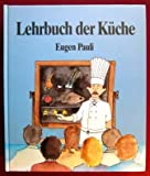 Lehrbuch der Küche - Theorie und Praxis (Lehrmittel für das Gastgewerbe)