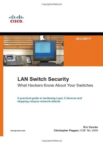 LAN Switch Security: What Hackers Know About Your Switches by Eric Vyncke (2007-09-16) par Eric Vyncke;Christopher Paggen