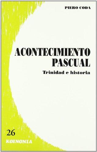 Acontecimiento pascual. Trinidad e historia (Koinonía) por Piero Coda