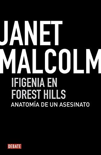 Ifigenia en Forest Hills: Anatomía de un asesinato (Crónica) por Janet Malcolm