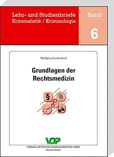 Grundlagen der Rechtsmedizin (Lehr- und Studienbriefe Kriminalistik /Kriminologie)