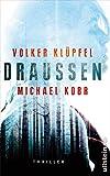 DRAUSSEN: Thriller von Volker Klüpfel