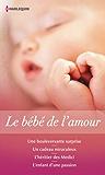 Le bébé de l'amour : Une bouleversante surprise - Un cadeau miraculeux - L'héritier des Medici - L'enfant d'une passion (Volume multi thématique)