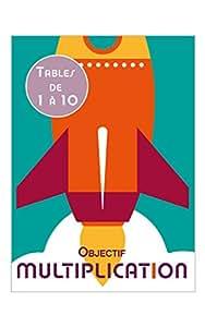 OBJECTIF MULTIPLICATION - Jeu pour mémoriser rapidement les tables de multiplication - 1 joueur et plus