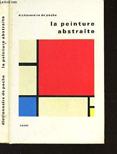 LA PEINTURE ABSTRAITE / DICTIONNAIRE DE ...