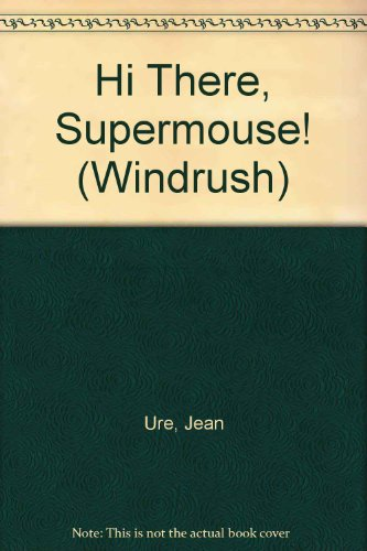 hi-there-supermouse-windrush