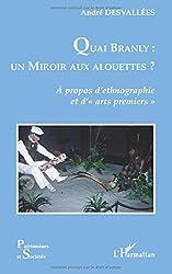Quai Branly : un miroir aux alouettes ? : A propos d'ethnographie et d'arts premiers