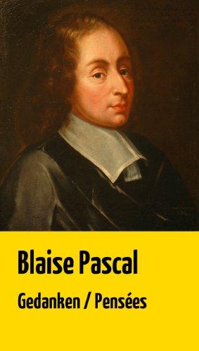 """Blaise Pascal: """"Gedanken / Pensées"""" - Gedanken über die Religion und einige andere Themen"""