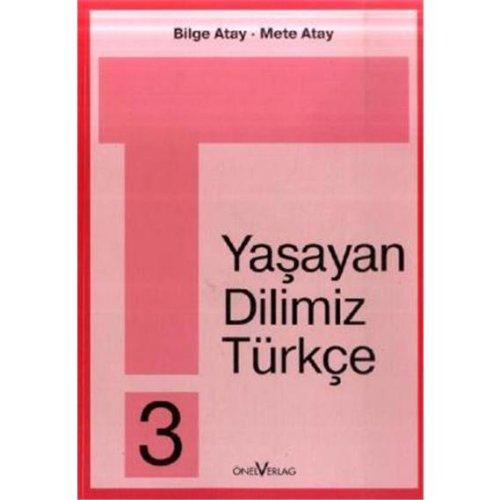 Unsere Lebende Sprache /Yasayan Dilimiz Türkce / Yasayan Dilimiz Türkce 3. Schuljahr