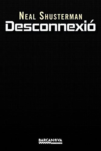 Desconnexió (Llibres Infantils I Juvenils - Diversos) (Catalan Edition) por Neal Shusterman